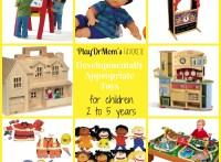 PlayDrMom's favorite developmentally appropriate toys for children 2 to 5 years