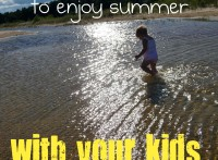 40 Wonderful Ways to enjoy summer with your Kids
