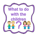 What to do with the children?