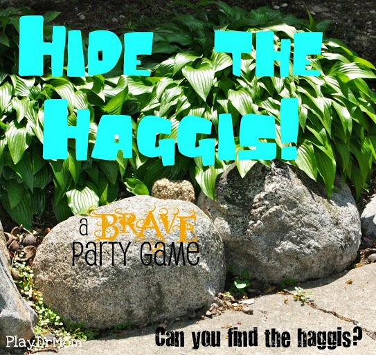 a Brave party game ... Hide the Haggis!