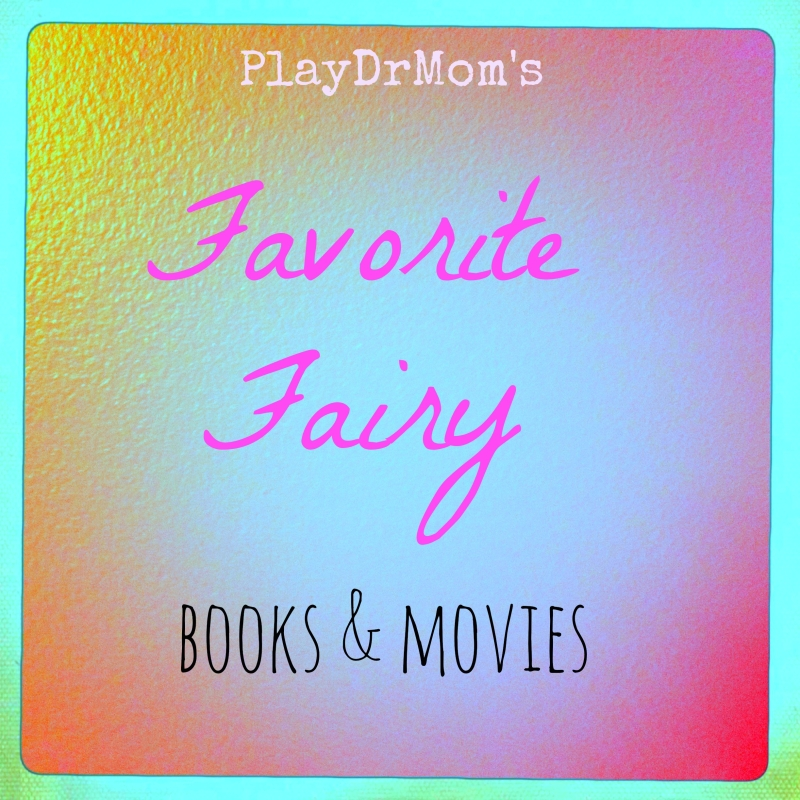 PlayDrMom reviews books and movies about fairies