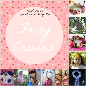 Part of PlayDrMom's Round-Up of Fairy Fun: Fairy crowns
