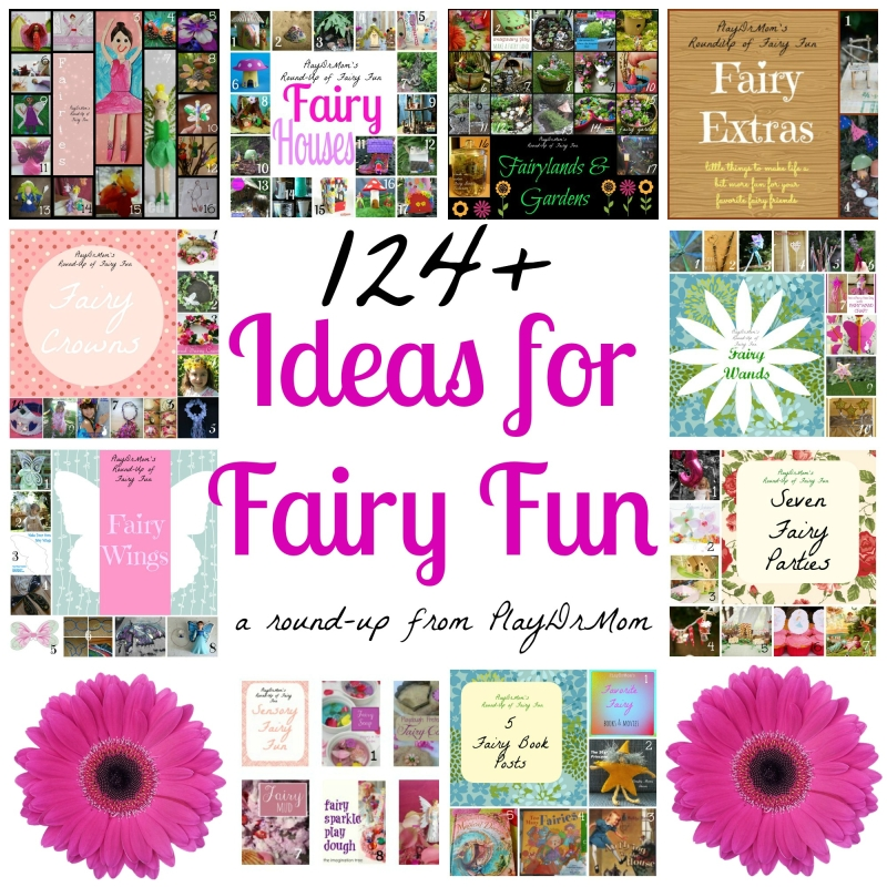 PlayDrMom rounds up over 124 Ideas for Fairy Fun