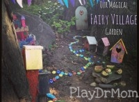 A fairy village garden created by PlayDrMom.