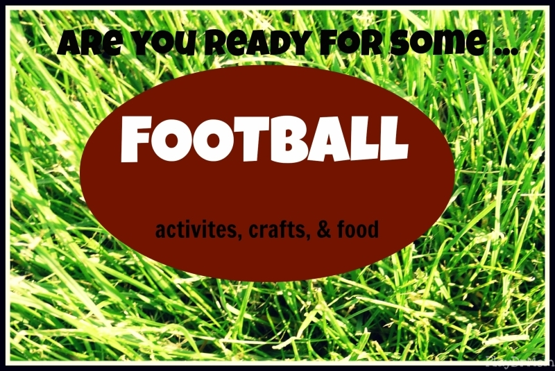 Tons of fun football themed activities for kids