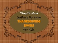 PlayDrMom gathers up some Thanksgiving Books for Kids