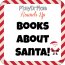 Books about Santa!
