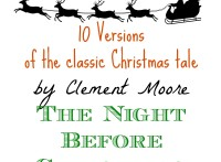 PlayDrMom rounds up 10 versions of the classic tale, The Night Before Christmas