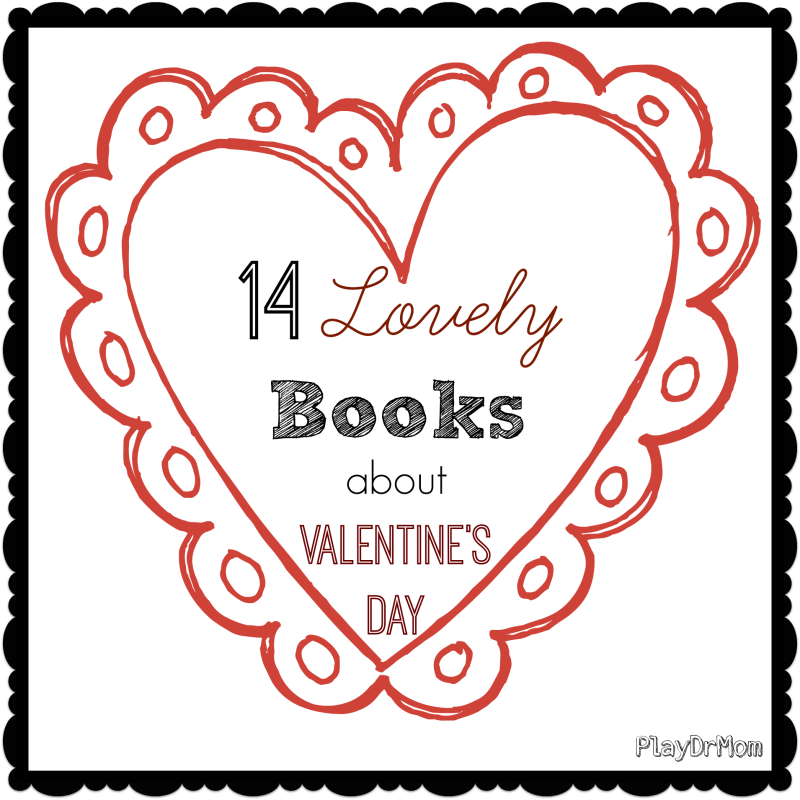 PlayDrMom's favorite Valentine Books for Kids