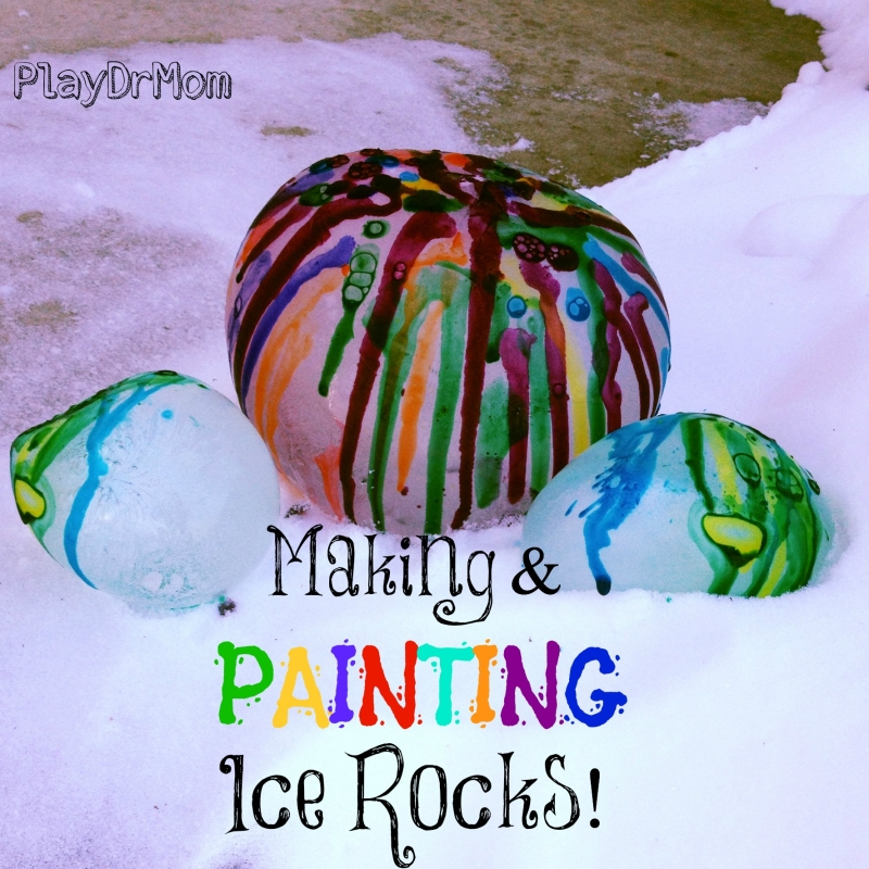 PlayDrMom makes and paints some ice rocks