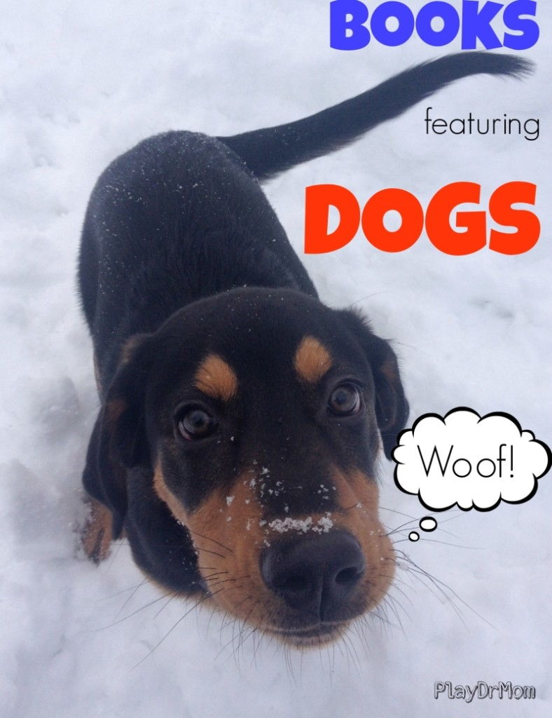 PlayDrMom shares over 70 books featuring DOGS!