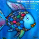 The Rainbow Fish series by Marcus Pfister is a great resource for learning social  skills.
